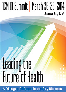 THE COLLEGE FOR BEHAVIORAL HEALTH LEADERSHIP SUMMIT 2014, SANTA FE, NEW MEXICO MARCH 26-28