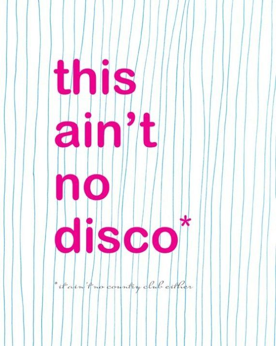 this aint no disco